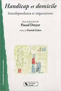 Handicap et domicile - interdependance et négociations - Dreyer - Warembourg